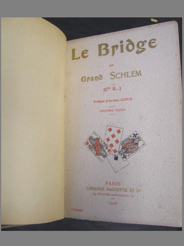 Бридж.— Le Bridge par Grand Schlem— Paris: HACHETTE et cie., 1908— 122стр. Нафранцузском языке. Смножеством цветных фигур. Бридж— единственная изкарточных игр, признанная Международным Олимпийским Комитетом вкачестве вида спорта.