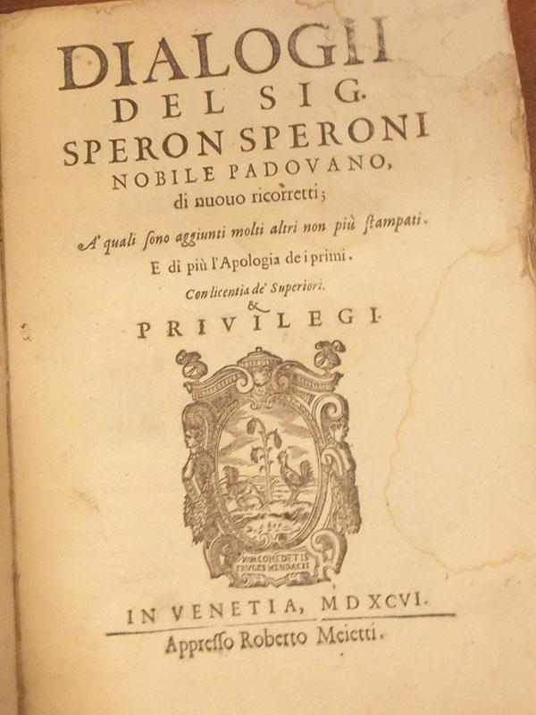 Разговоры господина Спирони знаменитого падуанца / Dialogii Del Sig. Speron Speroni Nobile Padovano.— Venezia, Ruberto Meietti, 1596— Venezia, Ruberto Meietti, 1596.— 298стр. <i>Пергаментный переплет. Наитальянском языке.</i><p> Sperone Speroni (1500-1588). Редкий сборник речей великого оратора иэрудита, который был учеником философа Pomponazzi идержал кафедры логики ифилософии вПадуе до1530года.</p>