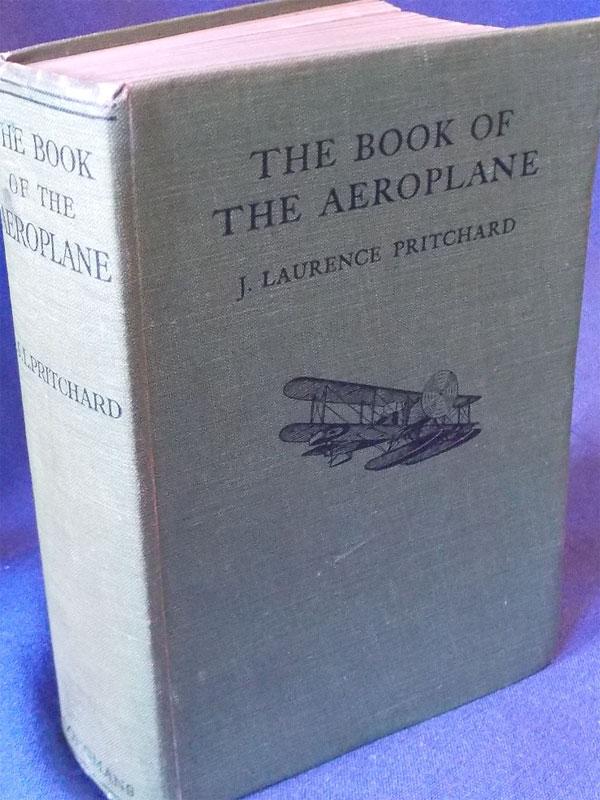 Притчард, Лауренс. Книга осамолете. / The Book of The Aero-plane by capt. J.Laurence Pritchard. — London: Longmans, Green and Co, 1929. — 228стр., смн. илл. <i>Твердый переплет. Наанглийском языке.</i>