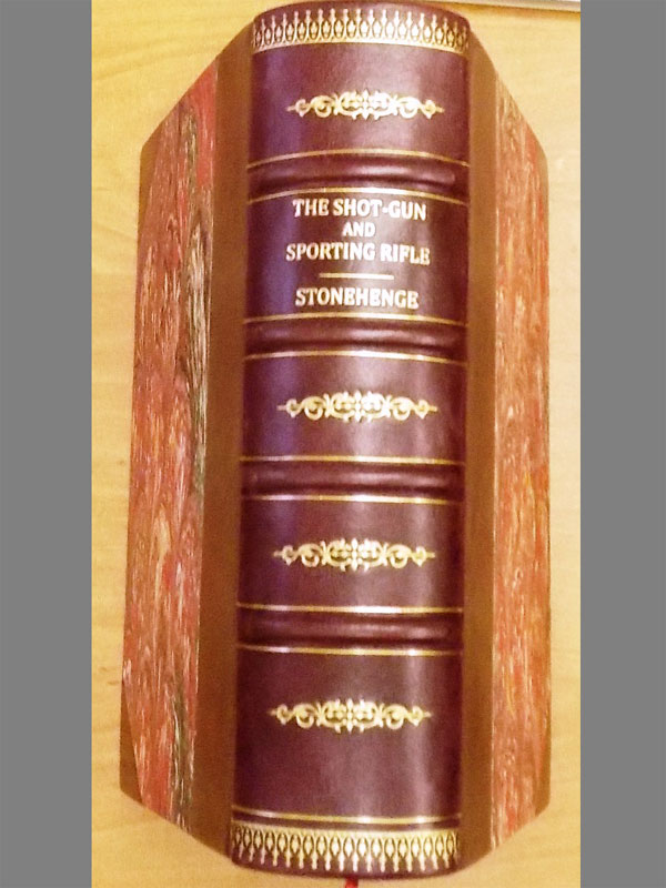 Дробовики иСпортивные винтовки, а также соколиная  охота, собаки, лошади ипр./ The Shot-Gun and Sporting Rifle: and the dogs, ponies, ferrets by Stonehenge — London: Routledge, 1862. — 496стр. Силл. втексте ина отдельных листах. <i>На английском языке. Редкое издание. Стилизованный полукожаный переплет сзолотым тиснением.</i>
