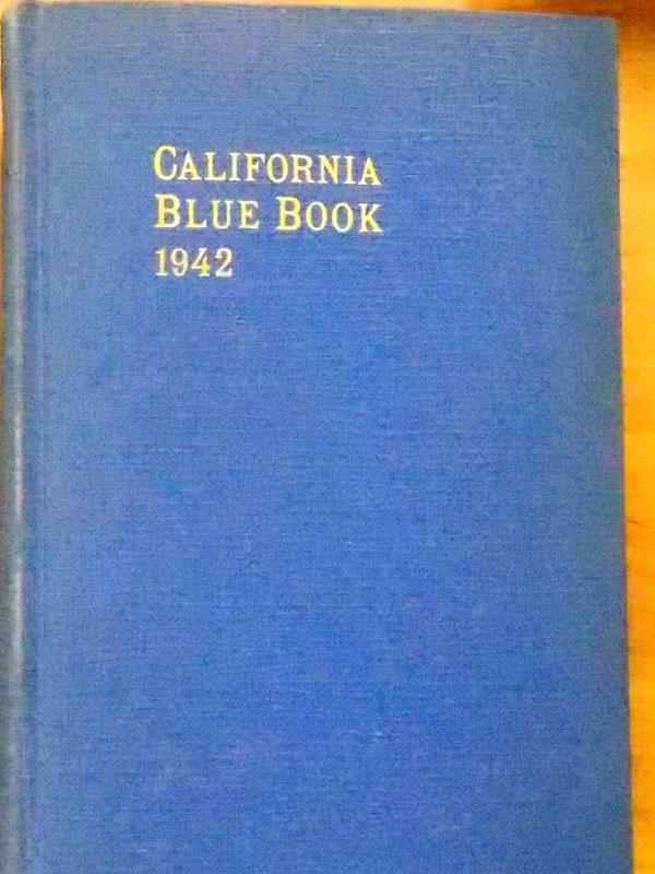 George H. Moore. Калифорния. Синяя Книга. 1942. — Сакраменто, Калифорния: Типография Штата Калифорния, 1942. — 659с. <i>В твердом переплете.</i><p> Всё оштате Калифорния.</p>