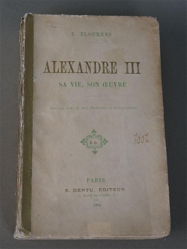 Эмиль Флоуренс. Александр III, его жизнь, его труды. Flourens, Emile. Alexandre III, Sa Vie, Son Oeuvre