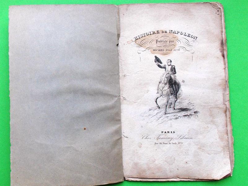 История Наполеона; Завещание Наполеона. / Histoire de Napoléon / Publiée par Michel fils aîné. Avec Frontispis. – Paris: Imprimerie de Mme Poussin, chez Tamesey, [1839] — L'édition originale: 1839. – 56 с. На французском языке.