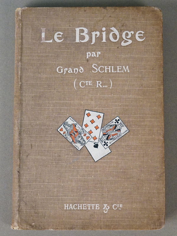 Бридж. — Le Bridge par Grand Schlem — Paris: HACHETTE et cie., 1908 — 122 с. Французский язык. С множеством цветных фигур. Бридж — единственная из карточных игр, признанная Международным Олимпийским Комитетом в качестве вида спорта.
