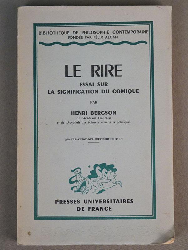 Анри Бергсон. Смех. Эссе о его комическом значении. / Henri Bergson. Le Rire essai sur la signification du comique. — Paris: Presse universitaires de France, 1950. — 157 с. Французский язык.